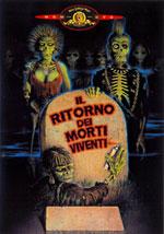 La locandina del film Il Ritorno dei Morti Viventi