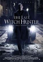 La locandina del film The Last Witch Hunter: L'ultimo Cacciatore di Streghe