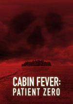 La locandina del film Cabin Fever: Patient Zero