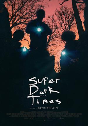 La locandina del film Super Dark Times
