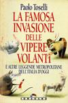 Paolo Toselli - La famosa invasione delle vipere volanti, e altre leggende metropolitane dell'Italia d'oggi
