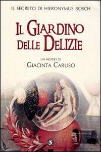 Il Giardino Delle Delizie Di Giacinta Caruso 2005