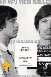 Clicca per leggere la scheda editoriale di Green River Killer di David Reichert