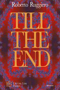 Clicca per leggere la scheda editoriale di Till the end di Roberto Ruggiero