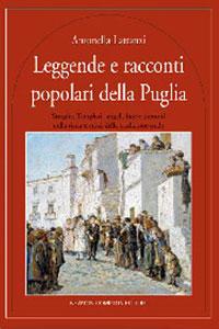 Clicca per leggere la scheda editoriale di Leggende e racconti popolari della Puglia di Antonella Lattanzi
