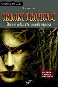 Clicca per leggere la scheda editoriale di Orrori tropicali di Gordiano Lupi