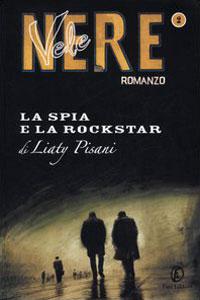 Clicca per leggere la scheda editoriale di La spia e la rockstar di Liaty Pisani