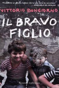 Clicca per leggere la scheda editoriale di Il bravo figlio di Vittorio Bongiorno