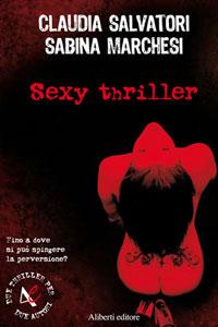 Clicca per leggere la scheda editoriale di Sexy Thriller di Claudia Salvatori, Sabina Marchesi
