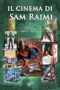 Clicca per leggere la scheda editoriale di Il cinema di Sam Raimi di Fabio Zanello