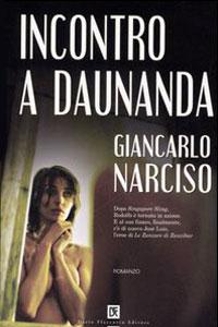 Clicca per leggere la scheda editoriale di Incontro a Daunanda di Giancarlo Narciso