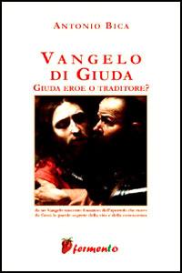 Clicca per leggere la scheda editoriale di Vangelo di Giuda di Antonio Bica