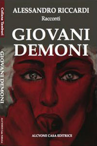 Clicca per leggere la scheda editoriale di Giovani demoni di Alessandro Riccardi