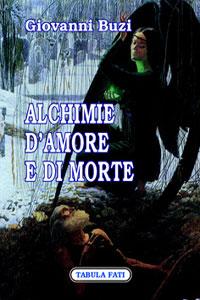 Clicca per leggere la scheda editoriale di Alchimie d'more e di morte di Giovanni Buzi