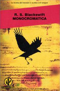 Clicca per leggere la scheda editoriale di Monocromatica di R.S. Blackswift