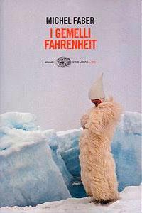 Clicca per leggere la scheda editoriale di I Gemelli Fahrenheit di Michel Faber