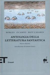 Clicca per leggere la scheda editoriale di Antologia della letteratura fantastica di J.L. Borges, A.B. Casares,S. Ocampo