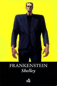 Clicca per leggere la scheda editoriale di Frankenstein, o il Prometeo moderno di Mary Shelley