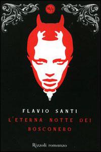 Clicca per leggere la scheda editoriale di L'eterna notte dei Bosconero di Flavio Santi