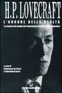 Clicca per leggere la scheda editoriale di H.P. Lovecraft: L'orrore della realtà di G. De Turris, S. Fusco