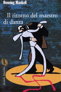 Clicca per leggere la scheda editoriale di Il ritorno del maestro di danza di Henning Mankell