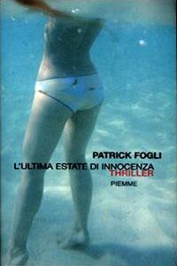 Clicca per leggere la scheda editoriale di L'ultima estate di innocenza di Patrick Fogli
