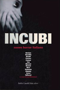 Clicca per leggere la scheda editoriale di Incubi. Nuovo horror italiano di Autori Vari