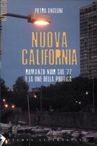 Clicca per leggere la scheda editoriale di Nuova California di Pietro Angelini