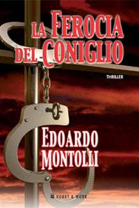 Clicca per leggere la scheda editoriale di La ferocia del coniglio di Edoardo Montolli