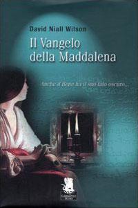 Clicca per leggere la scheda editoriale di Il Vangelo della Maddalena di David Niall Wilson