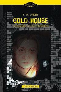 Clicca per leggere la scheda editoriale di Cold House di T. M. Wright