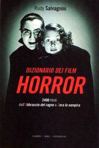 Clicca per leggere la scheda editoriale di Dizionario dei film horror di Rudy Salvagnini