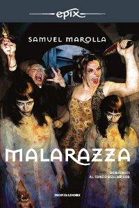 Clicca per leggere la scheda editoriale di Malarazza di Samuel Marolla