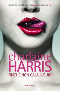 Clicca per leggere la scheda editoriale di Finché non cala il buio di Charlaine Harris