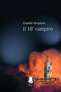 Clicca per leggere la scheda editoriale di Il 18° vampiro di Claudio Vergnani