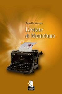 Clicca per leggere la scheda editoriale di L'estate di Montebuio di Danilo Arona