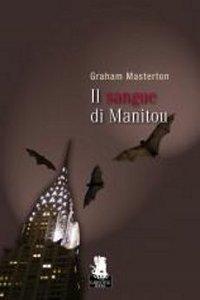 Clicca per leggere la scheda editoriale di Il sangue di Manitou di Graham Masterton