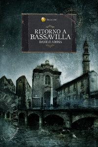 Clicca per leggere la scheda editoriale di Ritorno a Bassavilla di Danilo Arona