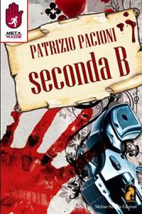 Clicca per leggere la scheda editoriale di Seconda B di Patrizio Pacioni