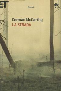 Clicca per leggere la scheda editoriale di La Strada di Cormac McCarthy