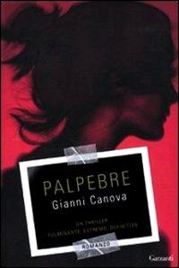 Clicca per leggere la scheda editoriale di Palpebre di Gianni Canova