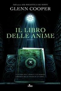 Clicca per leggere la scheda editoriale di Il Libro delle Anime di Glenn Cooper