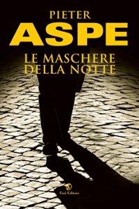 Clicca per leggere la scheda editoriale di Le Maschere della Notte di Pieter Aspe