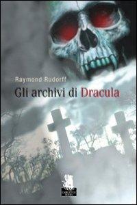 Clicca per leggere la scheda editoriale di Gli archivi di Dracula di Raymond Rudorff