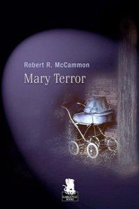 Clicca per leggere la scheda editoriale di Mary Terror di Robert R. McCammon