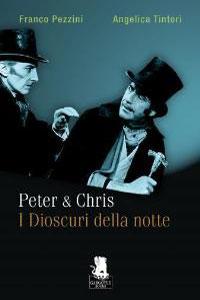 Clicca per leggere la scheda editoriale di Peter & Chris. I Dioscuri della notte di Franco Pezzini, Angelica Tintori
