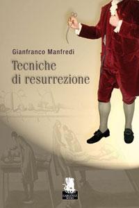 Clicca per leggere la scheda editoriale di Tecniche di resurrezione di Gianfranco Manfredi