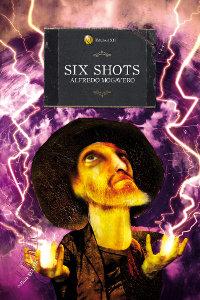 Clicca per leggere la scheda editoriale di Six Shots di Alfredo Mogavero