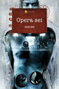 Clicca per leggere la scheda editoriale di Opera Sei di David Riva