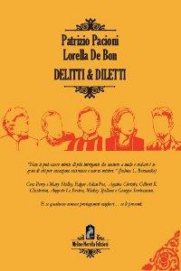 Clicca per leggere la scheda editoriale di Delitti & Diletti di Lorella De Bon, Patrizio Pacioni